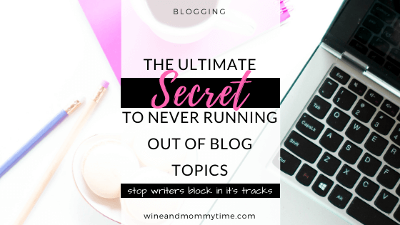 The secret to never running out of blog topics